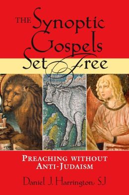 Synoptic Gospels Set Free: Preaching without Anti-Semitism