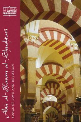 Abu al-Hasan al=Shushtari: Songs of Love and Devotion