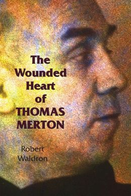 Wounded Heart of Thomas Merton, The