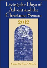 Living the Days of Advent and the Christmas Season 2012