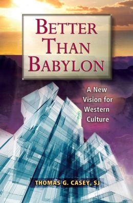 Better Than Babylon: A New Vision for Western Culture