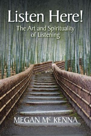Listen Here!: The Art and Spirituality of Listening