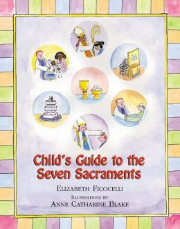 A Child's Guide to the Seven Sacraments