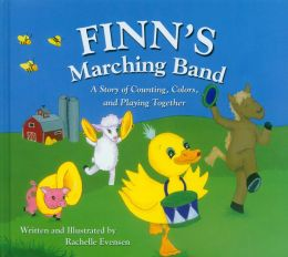 Finn's Marching Band: A Story of Counting, Colors, and Playing Together