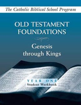 Old Testament Foundations: Genesis Through Kings Year One Student Workbook