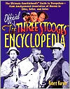 The Official Three Stooges Encyclopedia: The Ultimate Knucklhead's Guide to Stoogedom - from Amalgamated Association of Morons to Ziller, Zeller, and Zoller