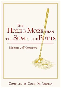 The Hole is More than the Sum of the Putts