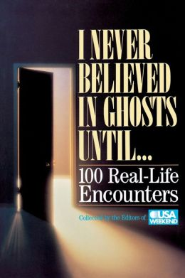 I Never Believed In Ghosts Until . . .