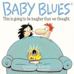 Baby Blues : This Is Going to Be Tougher than We Thought