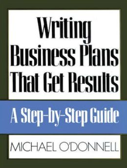 Writing Business Plans That Get Results
