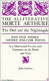 The Alliterative Morte Arthure, the Owl and the Nightingale, and Five Other Middle English Poems: In a Modernized Version with Comments on the Poems and Notes