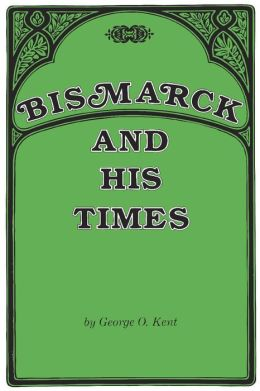 Bismarck and His Times