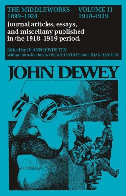 The Middle Works of John Dewey, 1899 - 1924: 1918-1919, Essays on China, Japan, and the War
