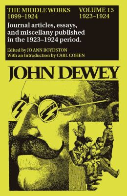 The Middle Works of John Dewey, 1899 - 1924: Essays on Politics and Society, 1923-1924