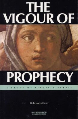 Vigour of Prophecy: A Study of Virgil's Aeneid