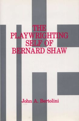 The Playwrighting Self of Bernard Shaw