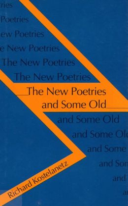 The New Poetries and Some Old