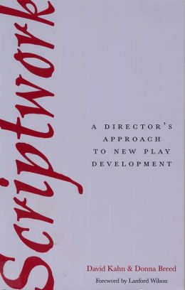 Scriptwork: A Director's Approach to New Play Development