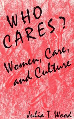 Who Cares Women Care and Culture