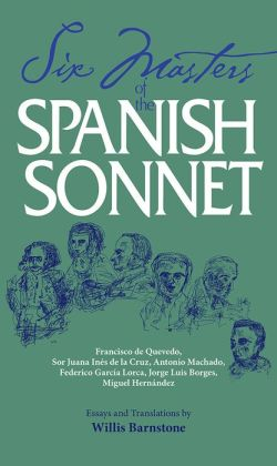 Six Masters of the Spanish Sonnet