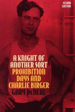 A Knight of Another Sort: Prohibition and Charlie Birger