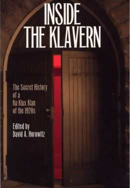 Inside the Klavern: The Secret History of the Ku Klux Klan of the 1920s