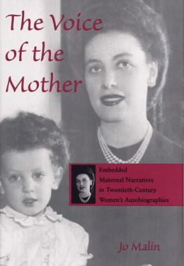 The Voice of the Mother: Embedded Maternal Narratives in Twentieth-Century Women's Autobiographies