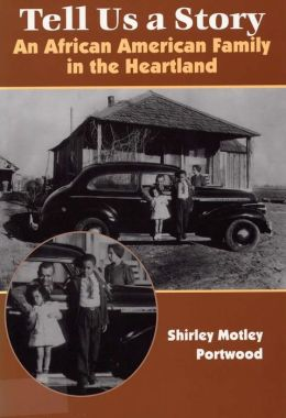 Tell Us a Story: An African American Family in the Heartland