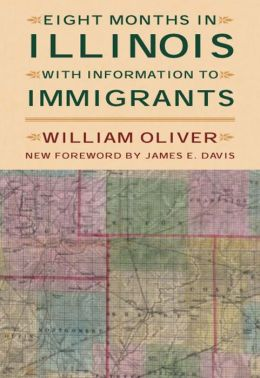 Eight Months in Illinois: With Information to Immigrants