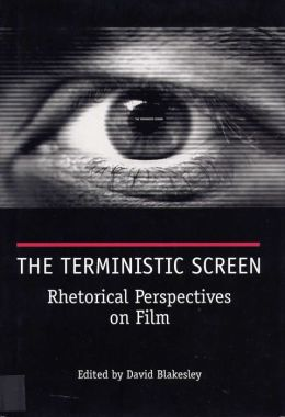 Terministic Screen : Rhetorical Perspectives on Film