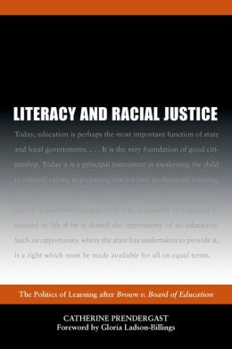 Literacy and Racial Justice: The Politics of Learning after Brown V. Board of Education