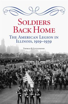 Soldiers Back Home: The American Legion in Illinois, 1919-1939