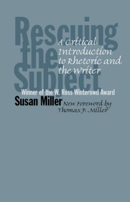 Rescuing the Subject: A Critical Introduction to Rhetoric and the Writer