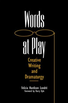 Words at Play: Creative Writing and Dramaturgy