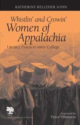 Whistlin' and Crowin' Women of Appalachia: Literacy Practices since College