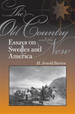 The Old Country and the New: Essays on Swedes and America