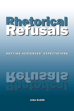 Rhetorical Refusals: Defying Audiences' Expectations