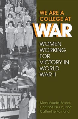 We Are a College at War: Women Working for Victory in World War II