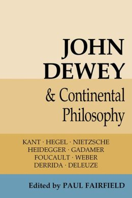 John Dewey and Continental Philosophy