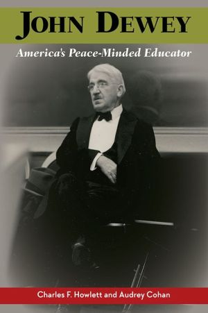 John Dewey, America's Peace-Minded Educator