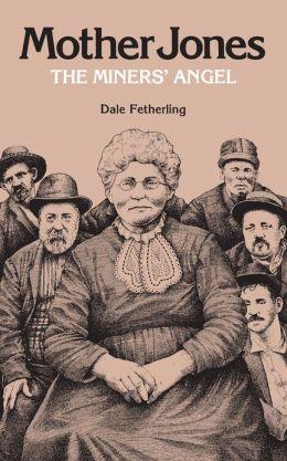 Mother Jones, The Miners' Angel