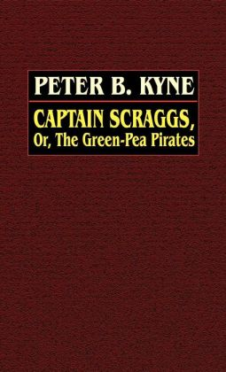 Captain Scraggs; Or, The Green-Pea Pirates