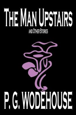 The Man Upstairs and Other Stories