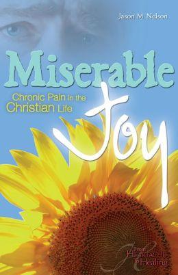 Miserable Joy: Chronic Pain in the Christian Life