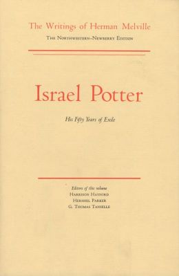 Israel Potter: His Fifty Year of Exile, Volume Eight, Scholarly Edition