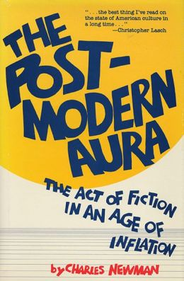 Post-Modern Aura: The Act of Fiction in an Age of Inflation