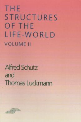 Structures of the Life-World, Volume II (Northwestern University Studies in Phenomenology and Existential Philosophy Series)