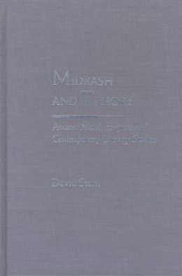 Midrash and Theory : Ancient Jewish Exegesis and Contemporary Literary Studies