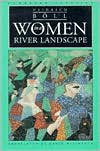 Women in a River Landscape; A Novel in Dialogues and Soliloquies