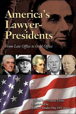 America's Lawyer-Presidents: From Law Office to Oval Office